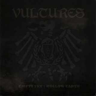 Vultures - empty sky/hollow earth