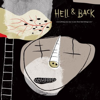 Hell & Back - everything you say is just how bad things are