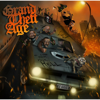 Grand Theft Age - we come from your hell