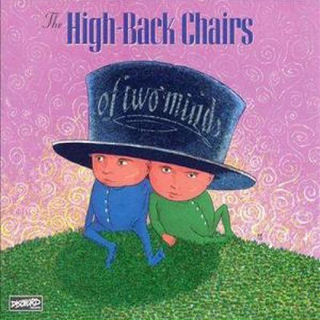 High-Back-Chairs,The - of two minds