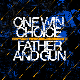 One Win Choice/ Father & Gun - split