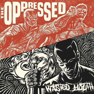 Oppressed/Wasted Youth - 2 generations - 1 message split