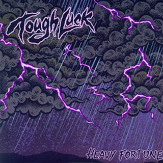 Tough Luck - heavy fortune