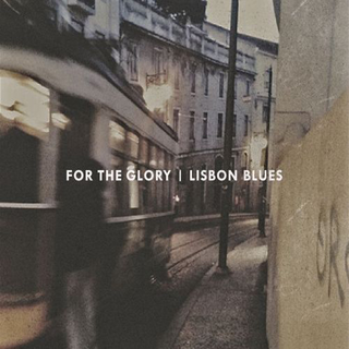 For The Glory - lisbon blues