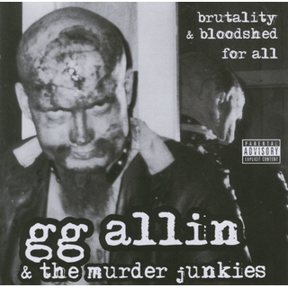 GG Allin - brutality & bloodshed for all