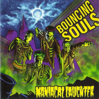 Bouncing Souls - maniacal laughter (re-issue)