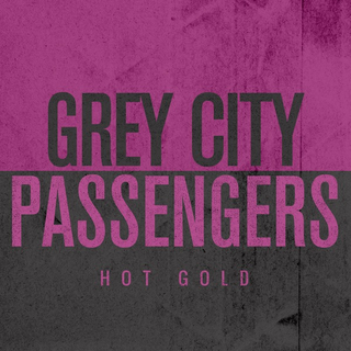 Grey City Passengers - hot gold
