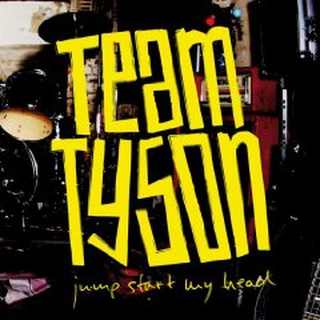 Team Tyson - jump start my head