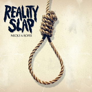 Reality Slap - necks & ropes