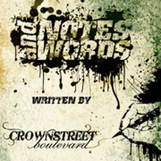 Crownstreet Boulevard - notes & words