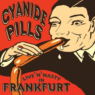Cyanide Pills - live n nasty in frankfurt