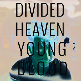 Divided Heaven - young blood