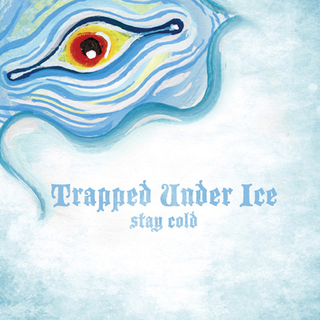 Trapped Under Ice - stay cold