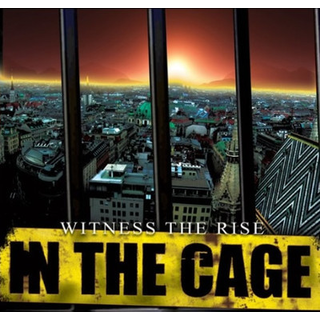 In The Cage - witness the rise