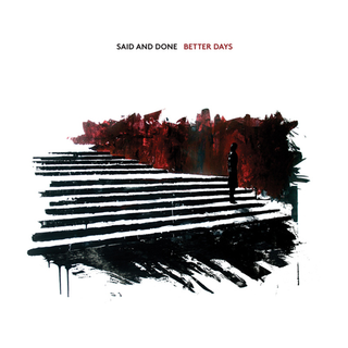Said And Done - better days