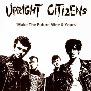 Upright Citizens - make the future mine & yours