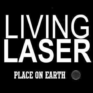 Living Laser - place on earth