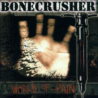 Bonecrusher - world of pain