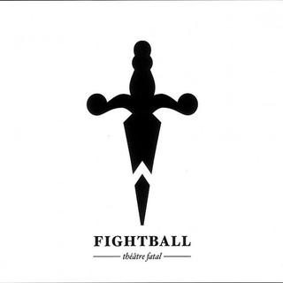 Fightball - theatre fatal CD
