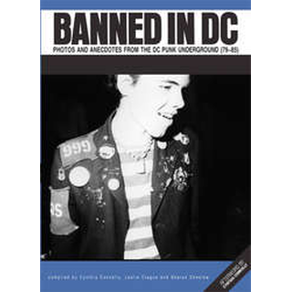 Banned In DC: Photos And Anecdotes From The Punk Underground (79-85)