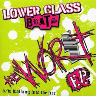 Lower Class Brats - the worst
