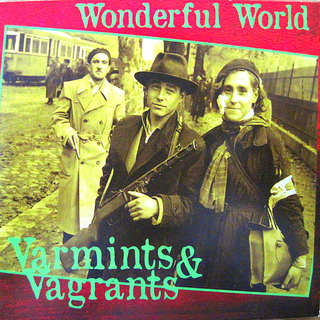 Varmints & Vagrants - wonderful world