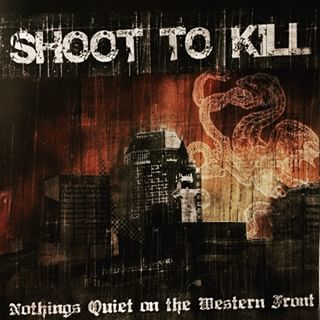 Shoot To Kill - nothings quiet on the western front