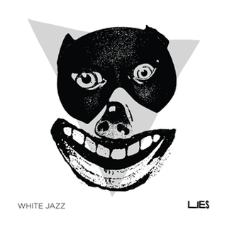 Lies / White Jazz - split