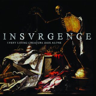 Insvrgence - every living creature dies alone