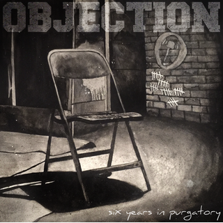 Objection - six years in purgatory