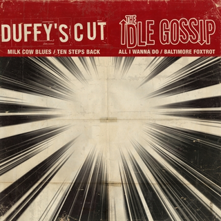 Idle Gossip / Duffys Cut - split