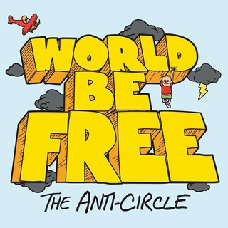 World Be Free - the anti-circle