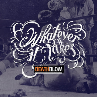 Whatever It Takes - deathblow