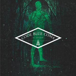 Code Blue Coma - vs.goliath