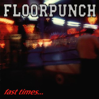 Floorpunch - fast times at the jersey shore