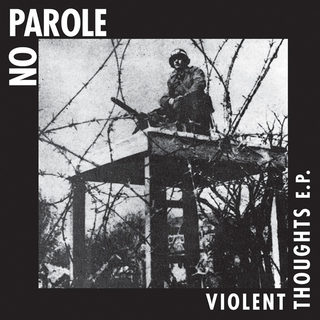 No Parole - violent thoughts ep