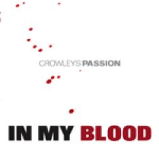 Crowleys Passion - in my blood