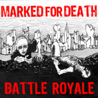 Battle Royale/ Marked For Death - split