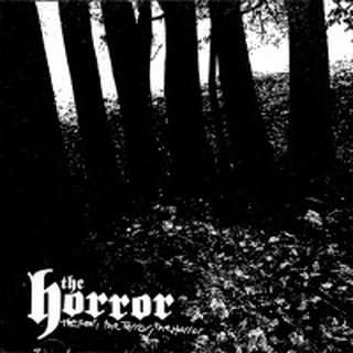Horror, The - the terror, the fear, the horror