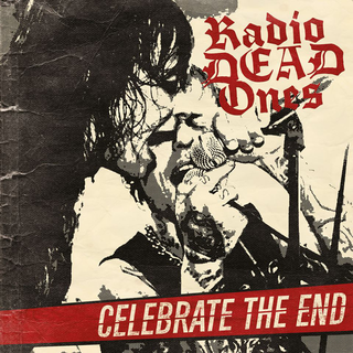 Radio Dead Ones - celebrate the end