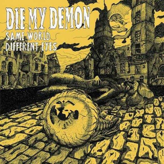 Die My Demon - same world, different eyes