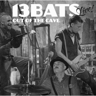 13 Bats - live! out of the cave
