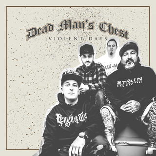 Dead Mans Chest - violent days