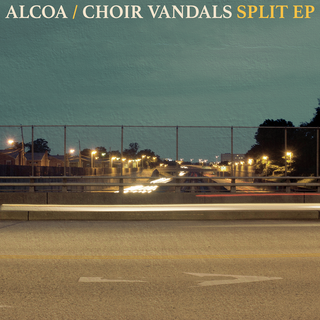 Alcoa / Choir Vandals - split