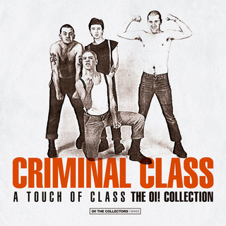 Criminal Class - a touch of class - the oi! collection