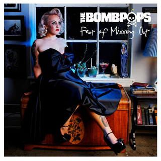 Bombpops, The - fear of missing out LP+DLC