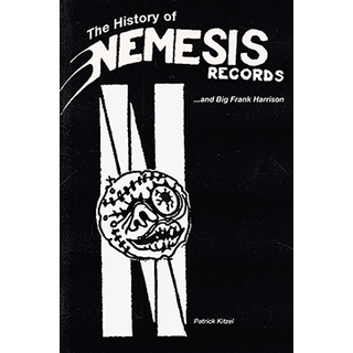 The History Of Nemesis Records...and Big Frank Harrison -  by Patrick Kitzel (Reaper Records)