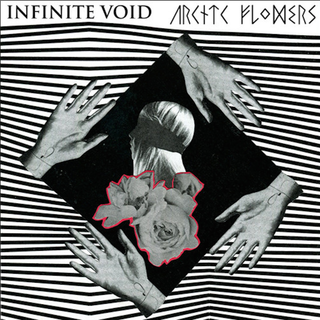 Arctic Flowers / Infinite Void - split