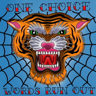 One Choice - words run out