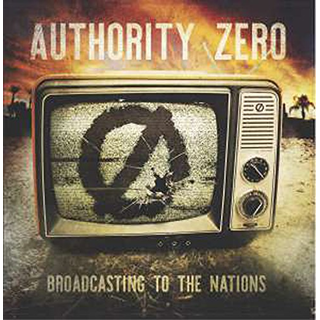 Authority Zero - broadcasting to the nations CD